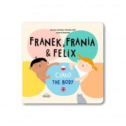 Franek, Frania & Felix. Ciało